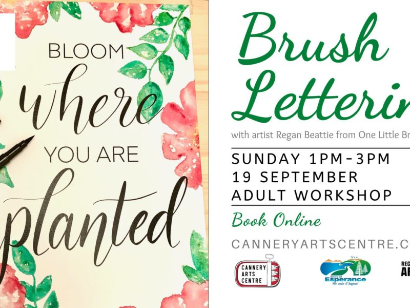 Brush Lettering - The Cannery Arts Centre